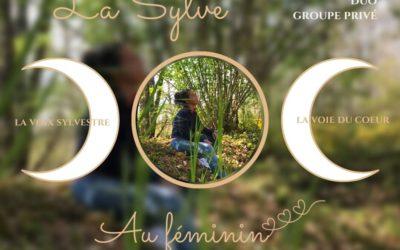 La SYLVE au féminin, « La voix sylvestre-La voie du cœur »